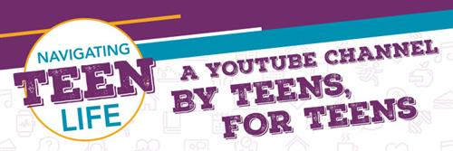 Navigating Teen Life, a Youtube Channel by Teens, for Teens banner in purple gold and teal